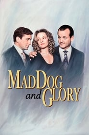 """Poster for the movie """"Mad Dog and Glory"""""""